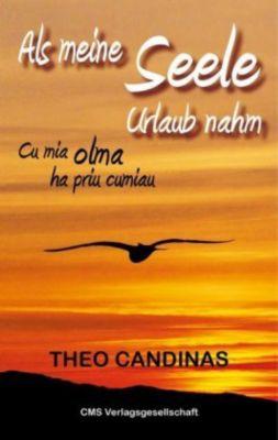 Als meine Seele Urlaub nahm / Cu mia olma ha priu cumiau - Theo Candinas pdf epub