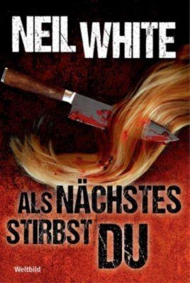 Als Nächstes stirbst du, Neil White