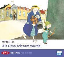 Als Oma seltsam wurde, 1 Audio-CD, Ulf Nilsson