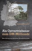 Als Ostvertriebener zum DM-Millionär - Irmfried Brendel  