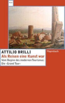 Als Reisen eine Kunst war, Attilio Brilli