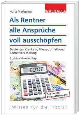 Als Rentner alle Ansprüche voll ausschöpfen, Horst Marburger