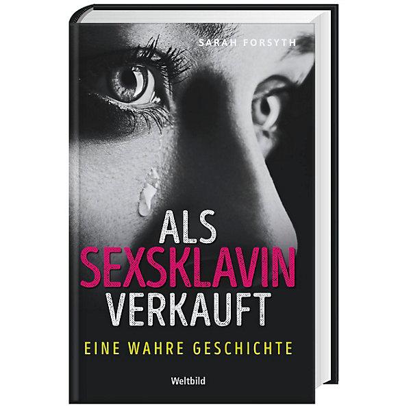 Als Sexsklavin verkauft - Eine wahre Geschichte - Weltbild