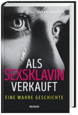 Als Sexsklavin verkauft - Eine wahre Geschichte, Sarah Forsyth