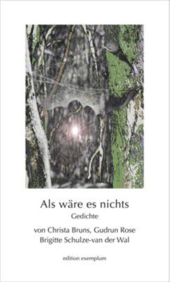 Als wäre es nichts, Christa Bruns, Gudrun Rose, Brigitte Schulze-van der Wal