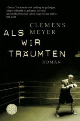 Als wir träumten - Clemens Meyer |