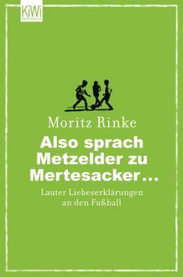 Also sprach Metzelder zu Mertesacker..., Moritz Rinke