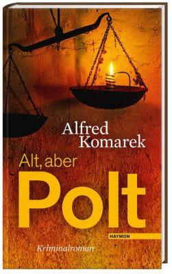 Alt, aber Polt, Alfred Komarek