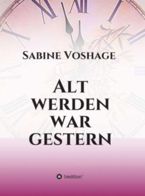 Alt werden war gestern, Sabine Voshage