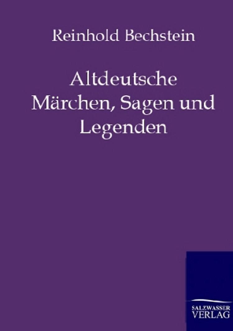 Altdeutsche Märchen Sagen Und Legenden Buch Weltbildde