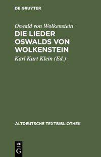 Altdeutsche Textbibliothek: Die Lieder Oswalds von Wolkenstein, Oswald Von Wolkenstein