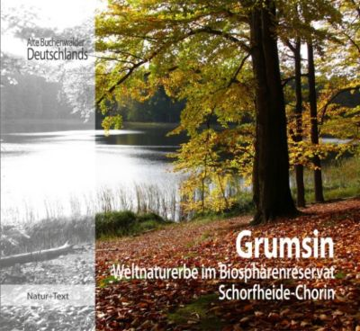 Alte Buchenwälder Deutschlands: Grumsin, Martin Flade, Beate Blahy, Landesamt für Umwelt Brandenburg