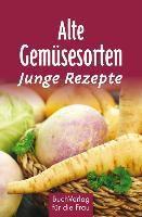 Alte Gemüsesorten - Junge Rezepte - Regina Röhner pdf epub