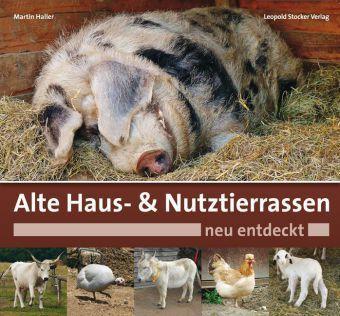 Alte Haus- & Nutztierrassen neu entdeckt, Martin Haller