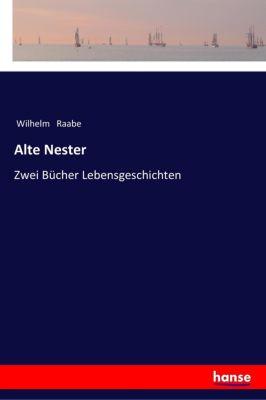Alte Nester - Wilhelm Raabe |