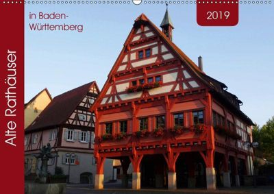 Alte Rathäuser in Baden-Württemberg (Wandkalender 2019 DIN A2 quer), Angelika Keller