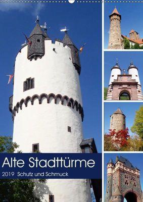 Alte Stadttürme - Schutz und Schmuck (Wandkalender 2019 DIN A2 hoch), Ilona Andersen