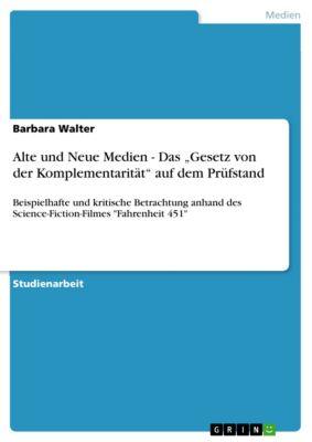 """Alte und Neue Medien - Das """"Gesetz von der Komplementarität"""" auf dem Prüfstand, Barbara Walter"""