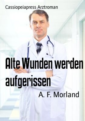 Alte Wunden werden aufgerissen, A. F. Morland