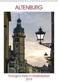 Altenburg - Thüringens Perle im Städtedreieck (Wandkalender 2019 DIN A3 hoch), Boris Robert