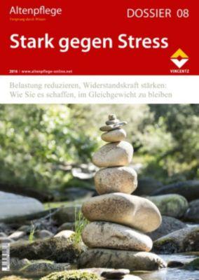 Altenpflege Dossier 08 - Stark gegen Stress, Zeitschrift Altenpflege