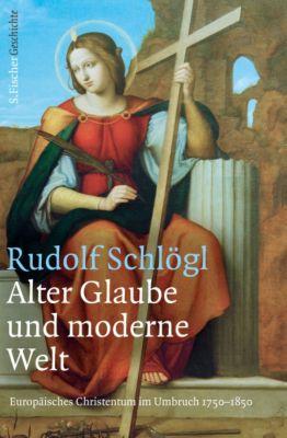 Alter Glaube und moderne Welt - Rudolf Schlögl pdf epub