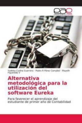 Alternativa metodológica para la utilización del software Eureka, Yudeisy Cudina Guerrero, Pedro R Pérez Campbel, Mayelín Figueredo V