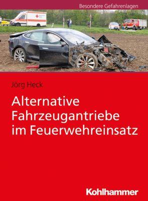 Alternative Fahrzeugantriebe im Feuerwehreinsatz, Jörg Heck