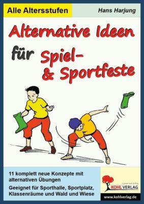 Alternative Ideen für Spiel- und Sportfeste, Hans Harjung