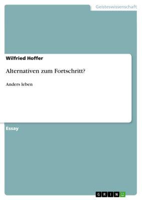 Alternativen zum Fortschritt?, Wilfried Hoffer
