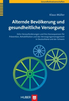 Alternde Bevölkerung und gesundheitliche Versorgung, Klaus Müller