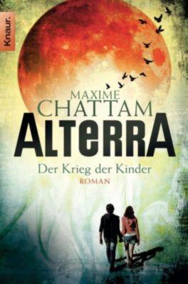 Alterra Band 3: Der Krieg der Kinder, Maxime Chattam