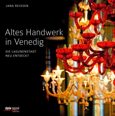 Altes Handwerk in Venedig, Jana Revedin