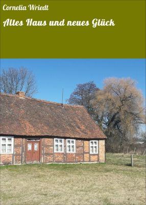 Altes Haus und neues Glück, Cornelia Wriedt