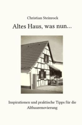 Altes Haus, was nun... - Christian Steinrock |