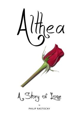 Althea: A Story of Love, Philip Rastocny