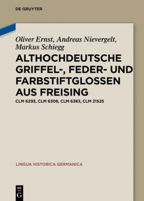 Althochdeutsche Griffel-, Feder- und Farbstiftglossen aus Freising -  pdf epub
