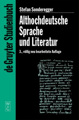 Althochdeutsche Sprache und Literatur, Stefan Sonderegger