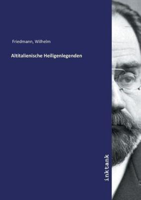 Altitalienische Heiligenlegenden - Wilhelm Friedmann |