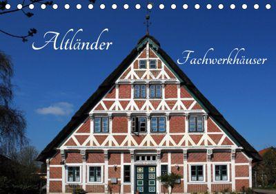 Altländer Fachwerkhäuser (Tischkalender 2019 DIN A5 quer), Martina Fornal