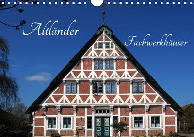Altländer Fachwerkhäuser (Wandkalender 2019 DIN A4 quer), Martina Fornal