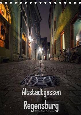 Altstadtgassen Regensburg (Tischkalender 2019 DIN A5 hoch), Christian Ringer