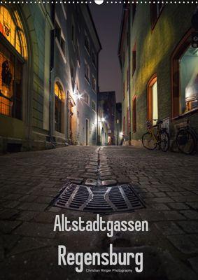 Altstadtgassen Regensburg (Wandkalender 2019 DIN A2 hoch), Christian Ringer