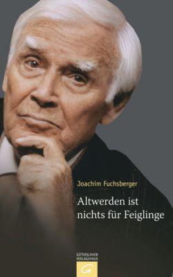 Altwerden ist nichts für Feiglinge, Joachim Fuchsberger