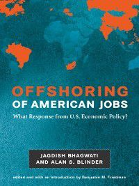 Alvin  Hansen Symposium on Public Policy at Harvard University: Offshoring of American Jobs, Alan S. Blinder, Jagdish N. Bhagwati