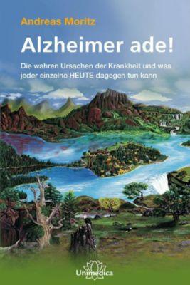 Alzheimer ade!, Andreas Moritz
