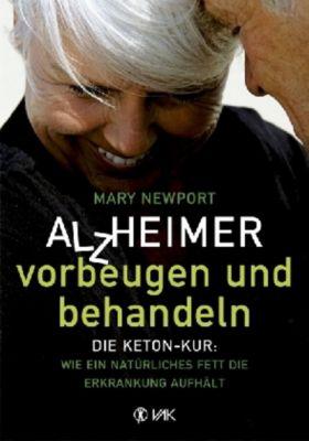 Alzheimer - vorbeugen und behandeln, Mary T. Newport