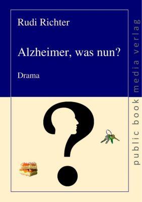 Alzheimer was nun? - Rudi Richter |