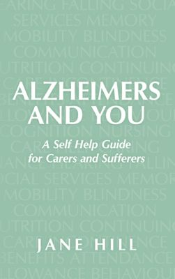 Alzheimers and You, Jane E. Hill