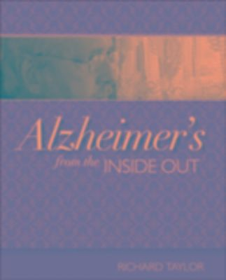 Alzheimer's from the Inside Out, Richard Taylor